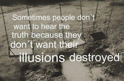 Destroyed illusions