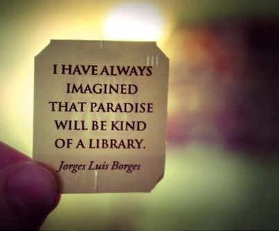Life would be a kind of library